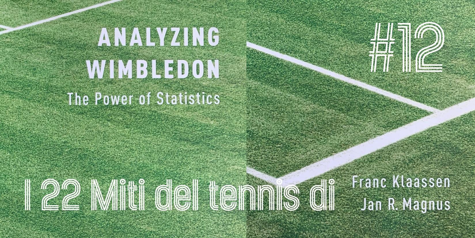 I 22 miti del tennis di Klaassen & Magnus – Mito 12 - settesei.it